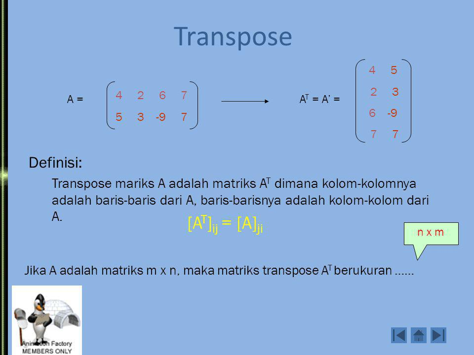 Transpose [AT]ij = [A]ji Definisi:
